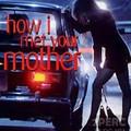 Így jártam anyátokkal