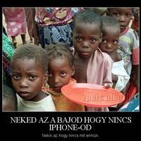 Neked az a bajod, hogy nincs iPhone-od...