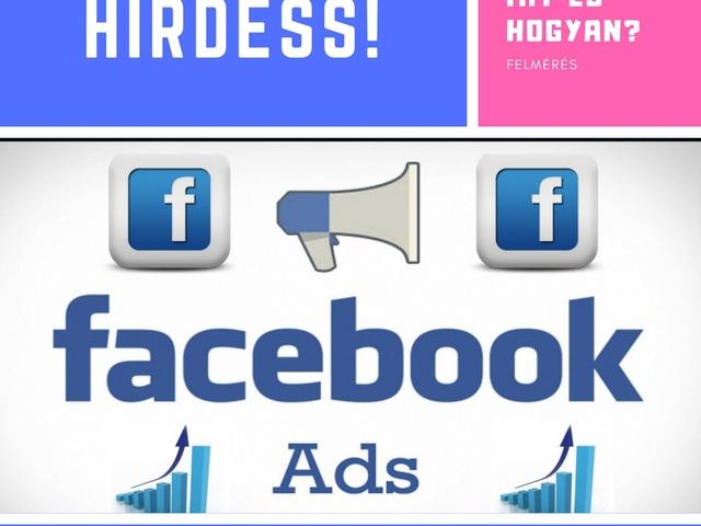 Mit érdemes hirdetni a Facebookon?