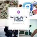 Így kezdett el pénzt szerezni a videóiból a Global