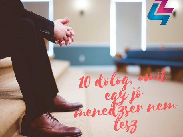 10 dolog, amit egy jó menedzser nem tesz
