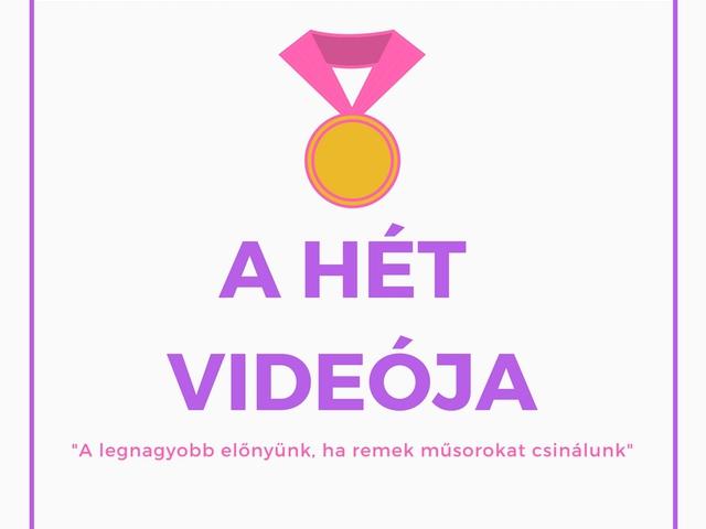 A Hét Videója: A legnagyobb előnyünk, ha remek műsorokat csinálunk