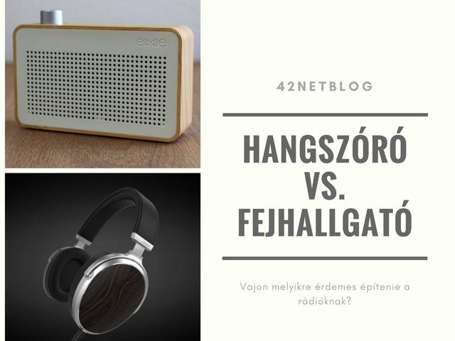 A hangszórókra, vagy a fejhallgatókra kellene összpontosítania a rádióknak?