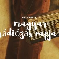 Ma van a magyar rádiózás napja: Ünnepelj Velünk!
