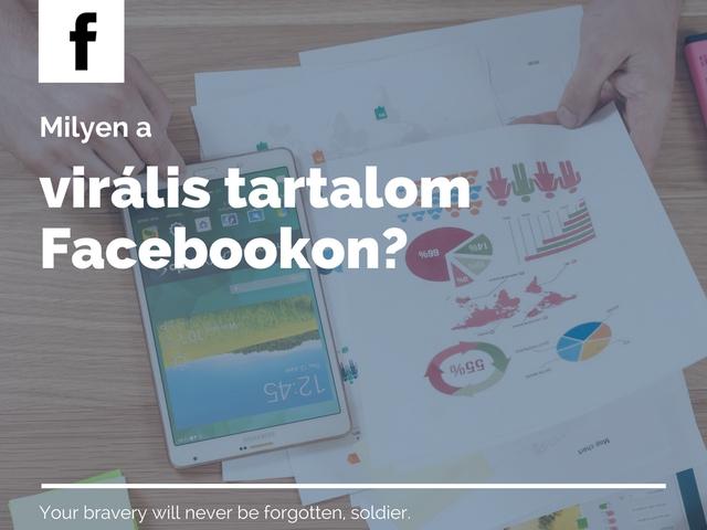 Milyen tartalom vállik virálissá a Facebookon?