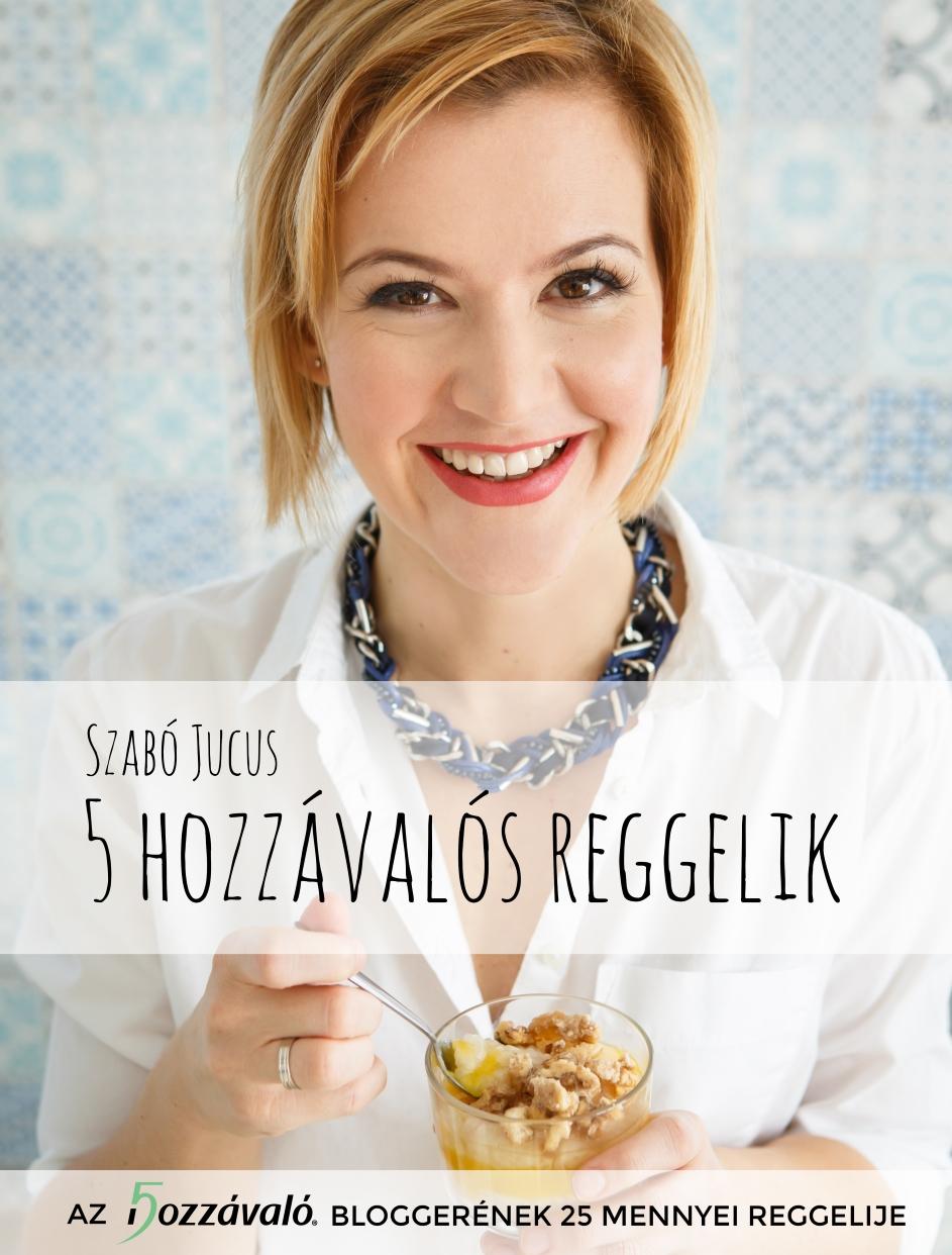 szabo-jucus-5-hozzavalos-reggelik
