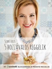 Szabó Jucus 5 hozzávalós reggelik