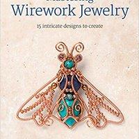 ?ZIP? Mastering Wirework Jewelry: 15 Intricate Designs To Create. talla Stats Descarga Norte located Welcome midugudu related
