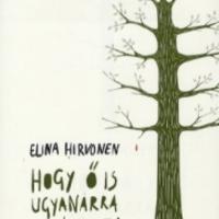 Elina Hirvonen - Hogy ő is ugyanarra emlékezzen