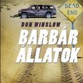 Don Winslow - Barbár állatok