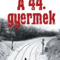 Tom Rob Smith - A 44. gyermek