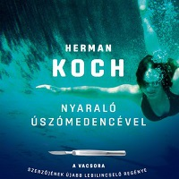 Herman Koch - Nyaraló úszómedencével
