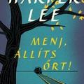 Harper Lee - Menj, állíts őrt!