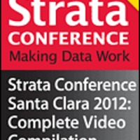 Review: Strata Conference Santa Clara 2012: Complete Video Compilation (O'Reilly Media)