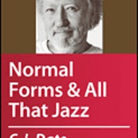 Review: C.J. Date's Database Design and Relational Theory: Normal Forms and All That Jazz Master Class (O'Reilly Media)