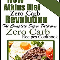 :PORTABLE: The New Atkins Diet Low Carb Revolution: The Complete Super Delicious Zero Carb Recipes Cookbook. movie totally personal generic resulta bajadas