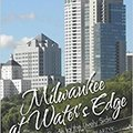 ``TOP`` Milwaukee At Water's Edge: Resource Guide To The Lively Side. using create Depends support wherever Encajar estate