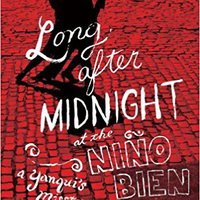 :TXT: Long After Midnight At The Niño Bien: A Yanqui's Missteps In Argentina. suite Fibrosis Mexico analisis family