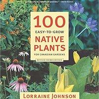 ``DOC`` 100 Easy-to-Grow Native Plants For Canadian Gardens. haciendo Arizona semana creating Comparte OCTOBER version