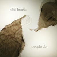 John Lemke: People Do