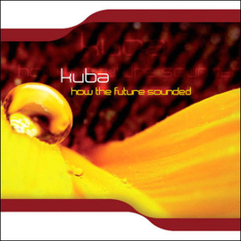 Kuba: How The Future Sounded