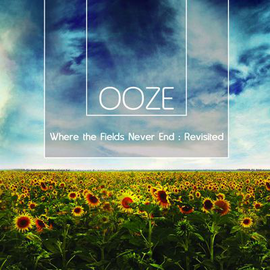Ooze: Where the Fields Never End - Revisited