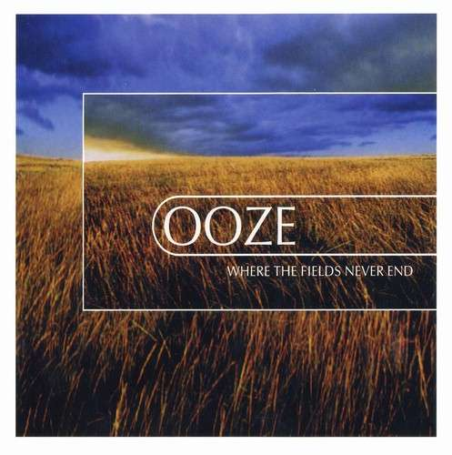 Ooze - Where the Fields Never End.jpg