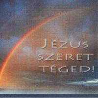 JÉZUS SZERET TÉGED IS, KEDVES OLVASÓ!
