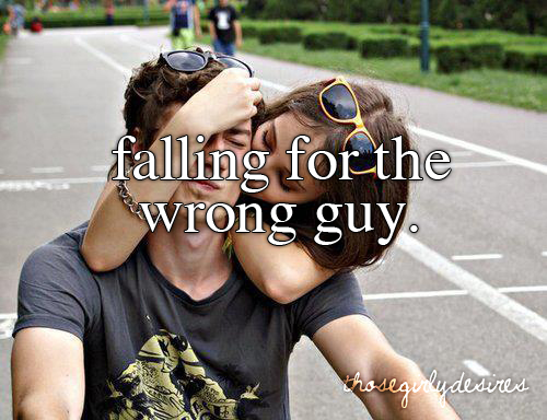 fall in love with the wrong guy.jpg