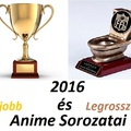 2016 Legjobb És Legrosszabb Anime Sorozatai (Mangekyo022)