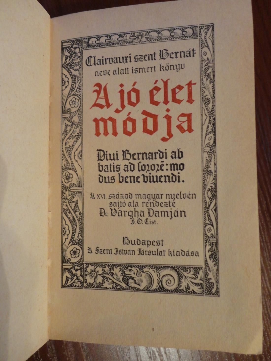 Szent Bernát A jó élet módja c. könyv belső címlapja (Szent István Társulat, 1943.)