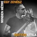 Minden hétre egy zenész - 5. rész Mátyás Attila