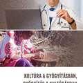 Megjelent! Kultúra a gyógyításban, gyógyítás a kultúrákban - Interkulturális kommunikáció az egészségügyben