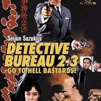 Detective Bureau 2-3 - Go to Hell, Bastards!