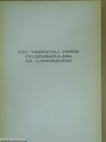 dr-zador-bela-toth-andras-egy-tiszantuli-varos-felszabadulasa-es-ujrakezdese-11537062-nagy.jpg