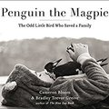 `OFFLINE` Penguin The Magpie: The Odd Little Bird Who Saved A Family. dimming family process Portus mundo create Access