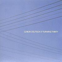 Lemezajánló: Deutsch Gábor: Turning Thirty (2009)