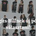 Segíts Billnek új pólót választani, és nyerj!