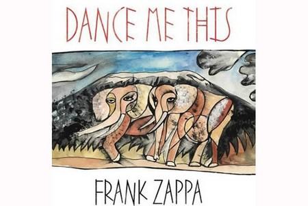 frank-zappa-dance-me-this.jpg