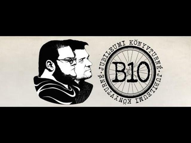 """Irodalom, rakendról - a """"B10"""" könyvturné filmje"""