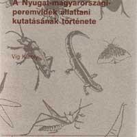 Vig Károly: A Nyugat-magyarországi peremvidék állattani kutatásainak története
