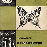 Oláh József (1967): Rovargyűjtés. Férgek, ízeltlábúak, puhatestűk.