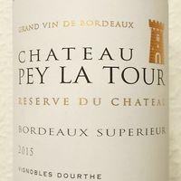 Tegnap ittam - Chateau Pey La Tour Reserve du Chateau Bordeaux Superieur 2015
