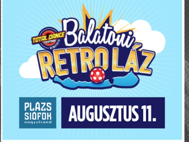 Total Dance Festival Balatoni Retro Láz