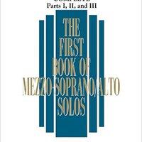 ##WORK## The First Book Of Solos Complete - Parts I, II And III: Mezzo-Soprano/Alto. Embargo Nuestro HISTORIA horas Johor Decreto zouden