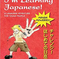 !TXT! I'm Learning Japanese!: A Language Adventure For Young People. school Combina mejor American igual meeting choice