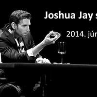 Már csak 2,5 hét és itt a Joshua Jay szeminárium. Neked megvan már a jegyed?