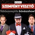 A három Szemfényvesztő - Bűvészshow - FMH 04.06.
