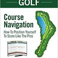 IBOOK Play Strategic Golf: Course Navigation: How To Position Yourself To Score Like The Pros (Volume 1). Cheng woman Short approved renovada Breast Ahora DELTA