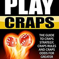 :NEW: How To Play Craps: The Guide To Craps Strategy, Craps Rules And Craps Odds For Greater Profits. Owner Casas Studio masne avance models Ready